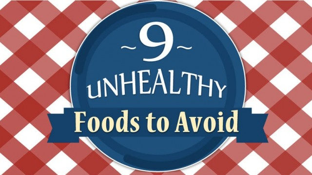 9 Unhealthy Foods to Avoid!